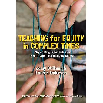 Teaching for Equity in Complex Times - Negotiating National Standards