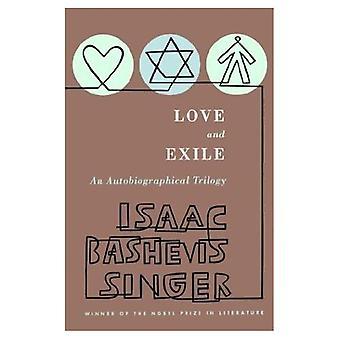 L'amour et l'exil: une trilogie autobiographique