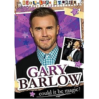 Gary Barlow (des histoires vécues)