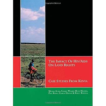 The Impact of HIV/AIDS on Land Rights: Case Studies from Kenya