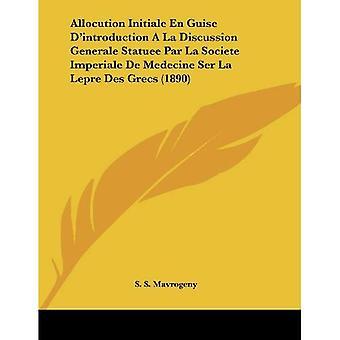 Allocution Initiale En Guise D'Introduction a la discussão Generale Statuee Par La Societe Imperiale de medicina...