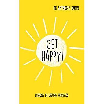 Get Happy!: lektioner i varaktig lycka