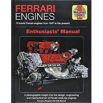Ferrari Engines Enthusiasts'� Manual: 15 Iconic Ferrari Engines from 1947 to the Present