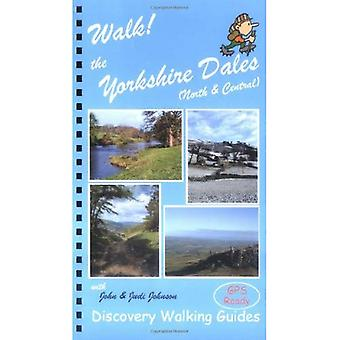 Walk the Yorkshire Dales: North and Central