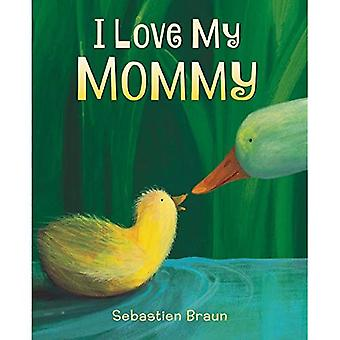 I Love My Mommy [Board Book]