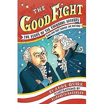 Le bon combat: Les fiefs des pères fondateurs (et comment ils en forme de la Nation)
