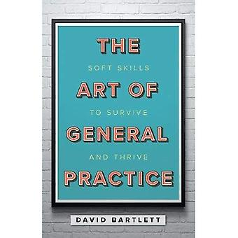 The Art of General Practice: Soft skills to survive and thrive
