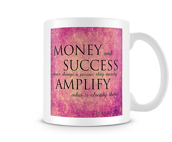Money And Success Don't Change A Person Mug