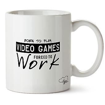 Hippowarehouse Born To Play Video Games Forced To Work Printed Mug Cup Ceramic 10oz