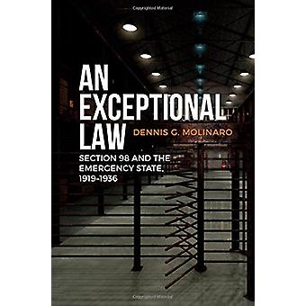 An Exceptional Law - Section 98 and the Emergency State - 1919-1936 by