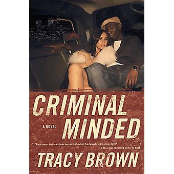 Kriminell sinn av Brown & Tracy