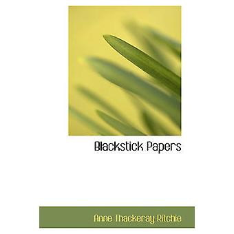 Blackstick Papers by Ritchie & Anne Thackeray