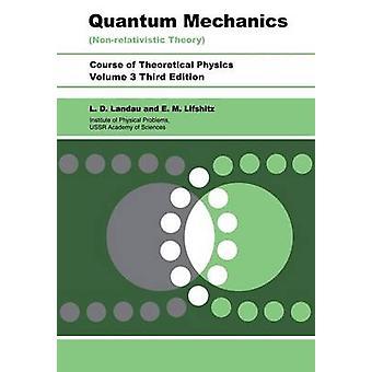 Quantum Mechanics NonRelativistic Theory by Landau & L. D.