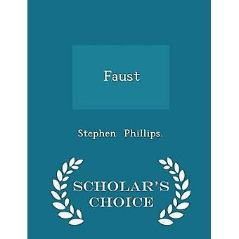 Faust  Scholars Choice Edition by Phillips. & Stephen