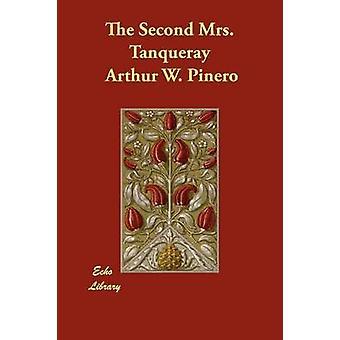 Die zweite Frau Tanqueray von Pinero & Arthur W.