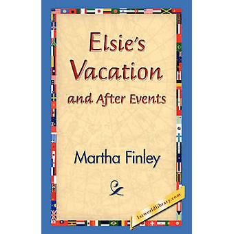 Elsies Vacation and After Events by Finley & Martha