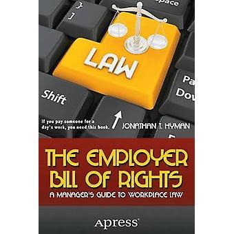 Den arbetsgivare Bill of Rights A chefer guiden till arbetsplatsen lag av Hyman & Jonathan T.