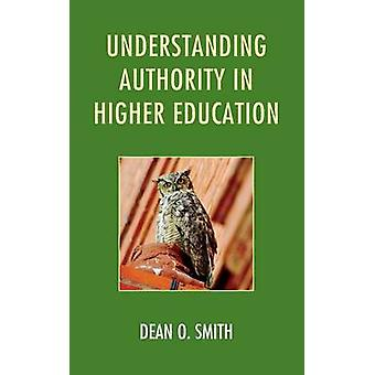 Understanding Authority in Higher Education by Smith & Dean O.