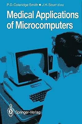 Medical Applications of Microcomputers by ColeridgeSmith & Philip D.