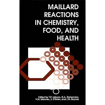 Maillard Reactions in Chemistry Food and Health by Reineccius & G. A.