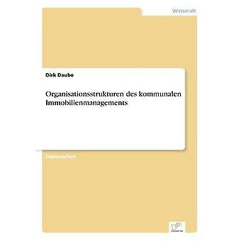 Organisationsstrukturen des Kommunalen Immobilienmanagements von Daube & Dirk