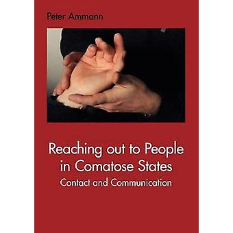 Reaching out to People in Comatose States by Ammann & Peter