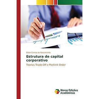 Estrutura de capital corporativo by Correa do Nascimento Odair
