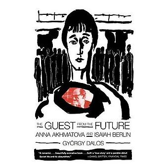 GUEST FROM THE FUTURE by Gy?rgy Dalos - 9780374527204 Book