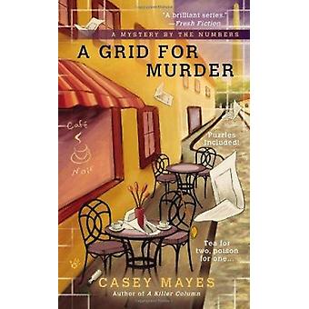 A Grid for Murder by Casey Mayes - 9780425251645 Book