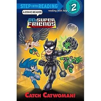 Catch Catwoman! by Billy Wrecks - Erik Doescher - Mike DeCarlo - Davi