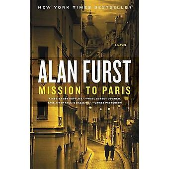 Mission to Paris by Alan Furst - 9780812981827 Book