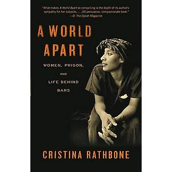 A World Apart - Women - Prison - and Life Behind Bars by Cristina Rath