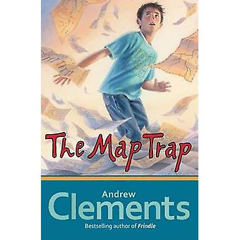 The Map Trap by Andrew Clements - Dan Andreasen - 9781416997276 Book