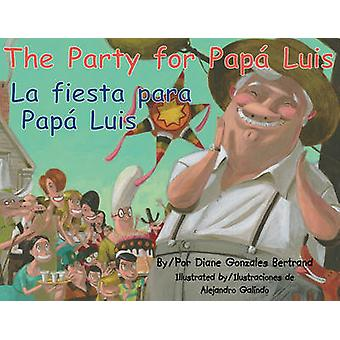 The Party for Papa Luis/La Fiesta Para Papa Luis by Diane Gonzales Be