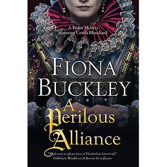 Perilous Alliance - A Tudor Mystery by Fiona Buckley - 9781780290768 B