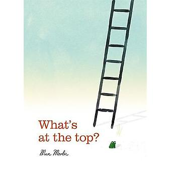 What's at the Top? by Marc Martin - 9781787412354 Book