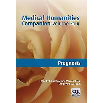 Medical Humanities Companion - v. 4 - Prognosis by Jill Gordon - Jane M