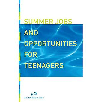Summer Jobs and Opportunities for Teenagers : A Planning Guide
