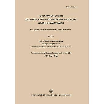 Thermochemische Untersuchungen im System SiO2 und Na2O  SiO2 by Schwiete & HansErnst