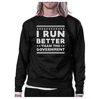 I Run Better Than The Government Black Sweatshirt Work Out Fleece
