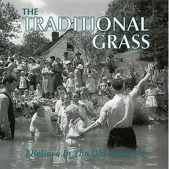 Traditionelle græs - jeg tror i Old-Time måde [CD] USA importen
