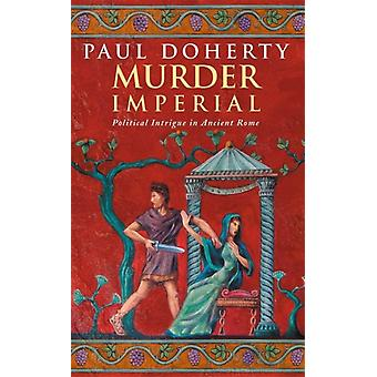 Murder Imperial (Ancient Roman Mysteries) (Mass Market Paperback) by Doherty Paul