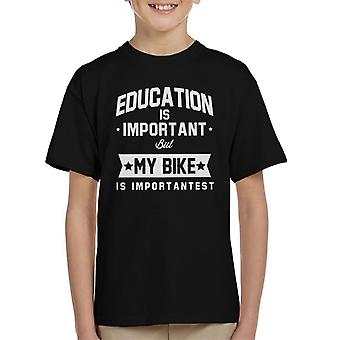 Education Is Important But My Bike Is Importantest Kid's T-Shirt