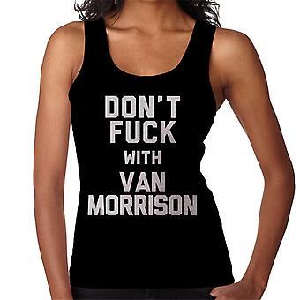 Don't Fuck mit Van Morrison Damen Weste