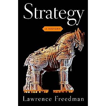 Strategy - A History by Lawrence Freedman - 9780199325153 Book