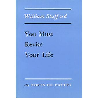 Sie müssen Ihr Leben von William Stafford - 9780472063710 Buch überarbeiten.