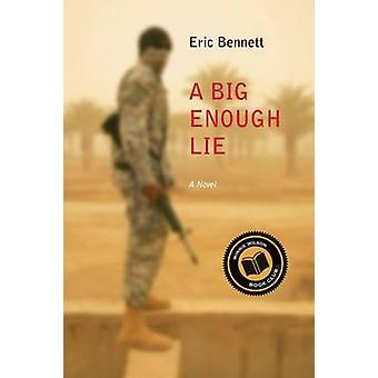 A Big Enough Lie - A Novel by Eric Bennett - 9780810131217 Book
