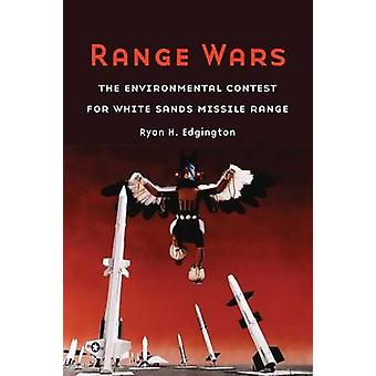 Range Wars - The Environmental Contest for White Sands Missile Range b