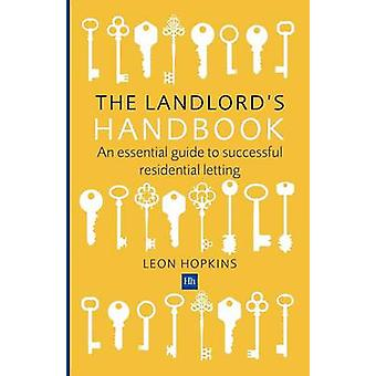 The Landlord's Handbook - An Essential Guide to Successful Residential