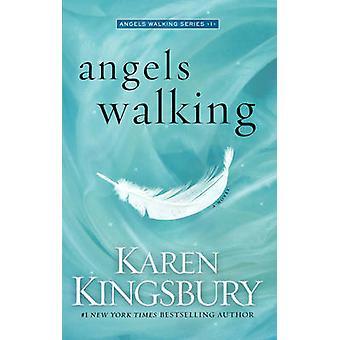 Angels Walking by Karen Kingsbury - 9781471141751 Book